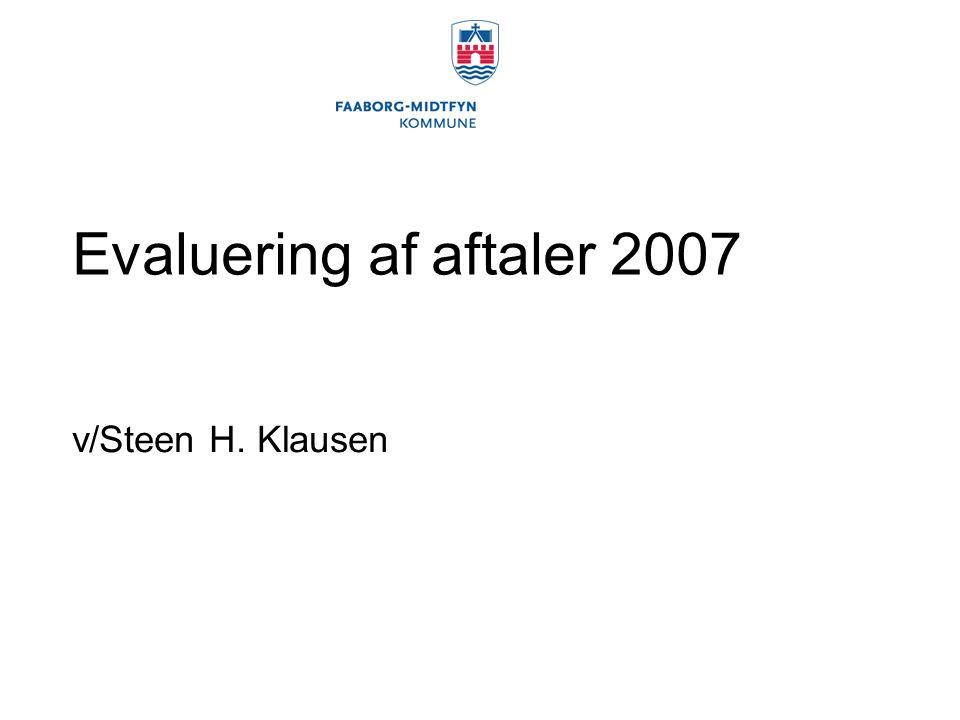 Evaluering af aftaler 2007 v/Steen H. Klausen