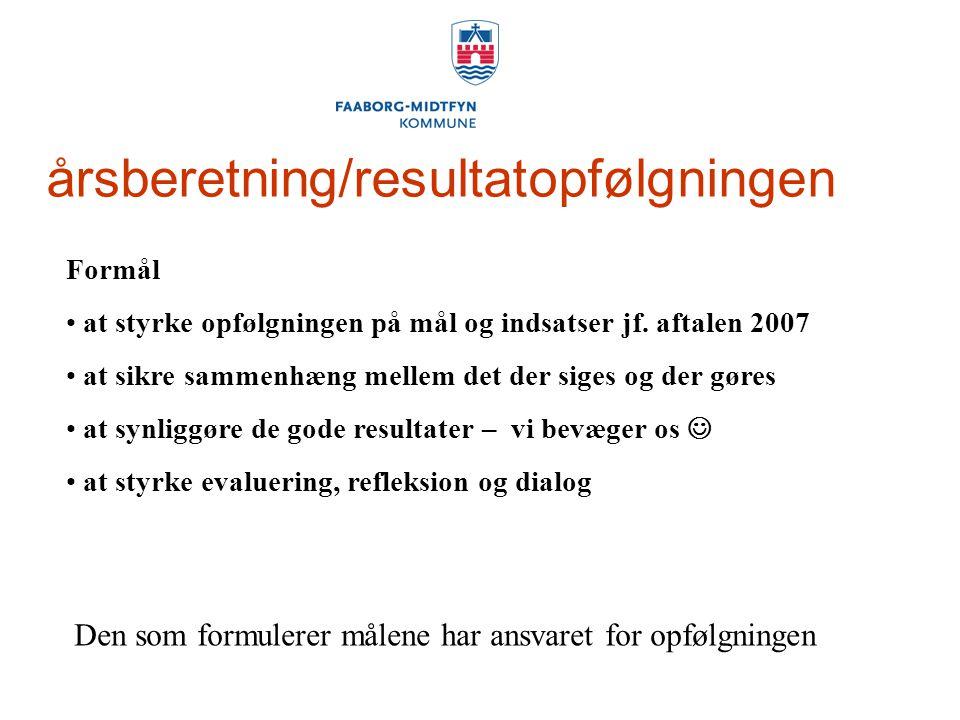 årsberetning/resultatopfølgningen Formål at styrke opfølgningen på mål og indsatser jf.