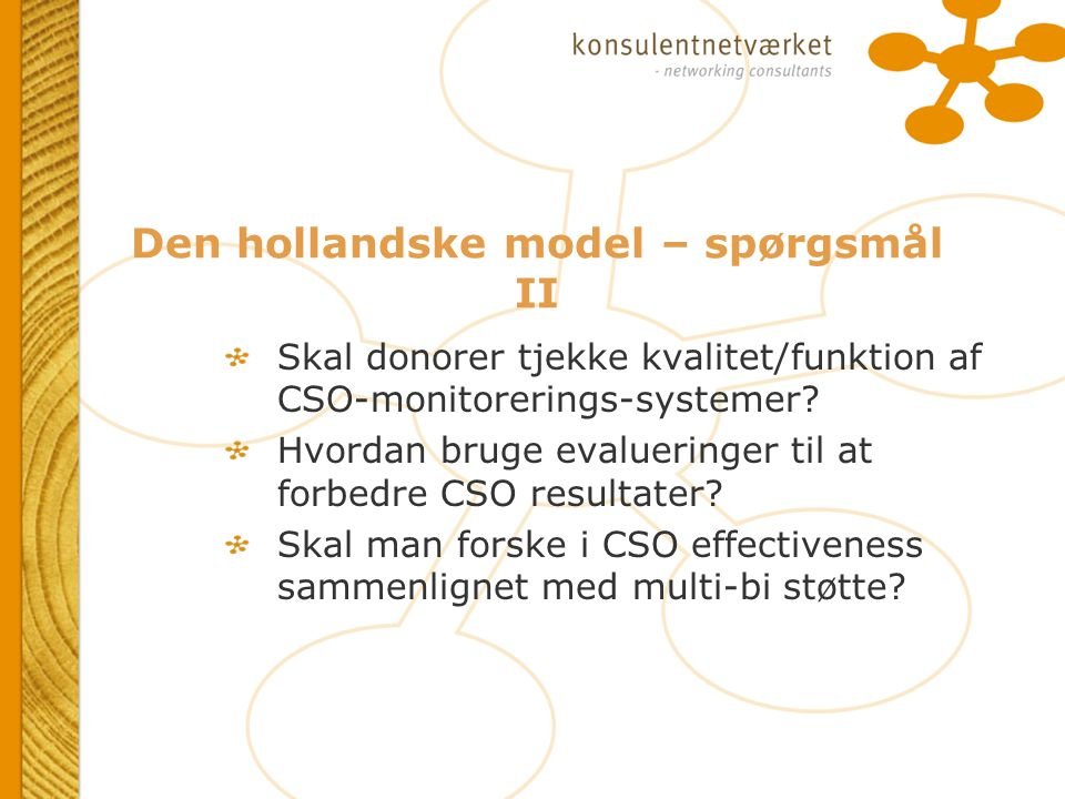 Den hollandske model – spørgsmål II Skal donorer tjekke kvalitet/funktion af CSO-monitorerings-systemer.