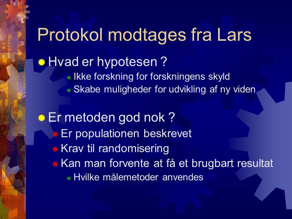 Protokol modtages fra Lars  Hvad er hypotesen .