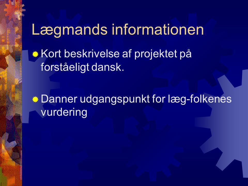 Lægmands informationen  Kort beskrivelse af projektet på forståeligt dansk.