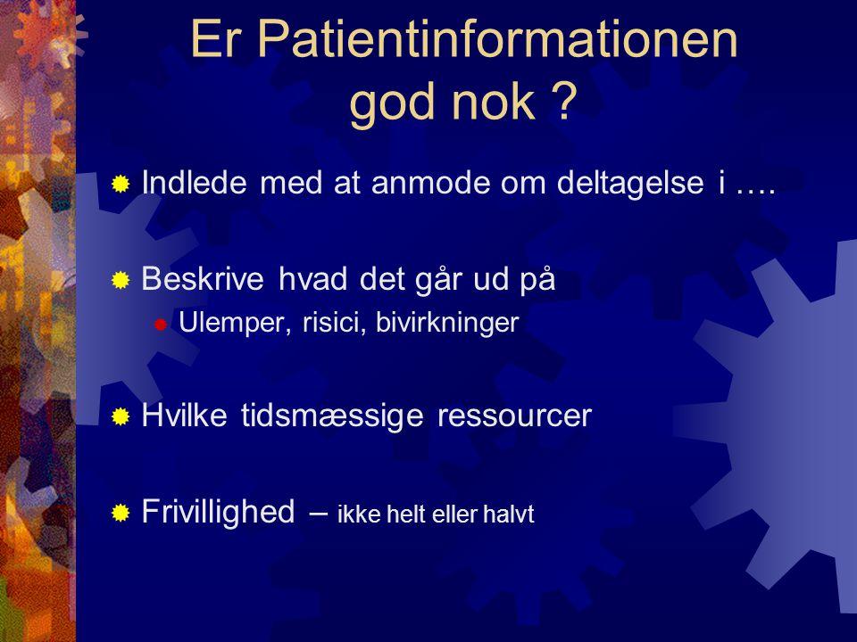 Er Patientinformationen god nok .  Indlede med at anmode om deltagelse i ….