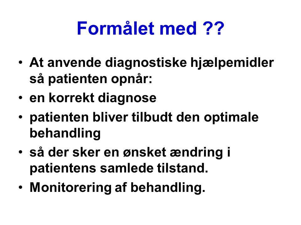 Formålet med diagnostisk hjælpemiddel Diagnoser –Inklusions kriterier –Exklusions kritetrier Variation Diagnostisk hjælpemiddel Begrænsninger