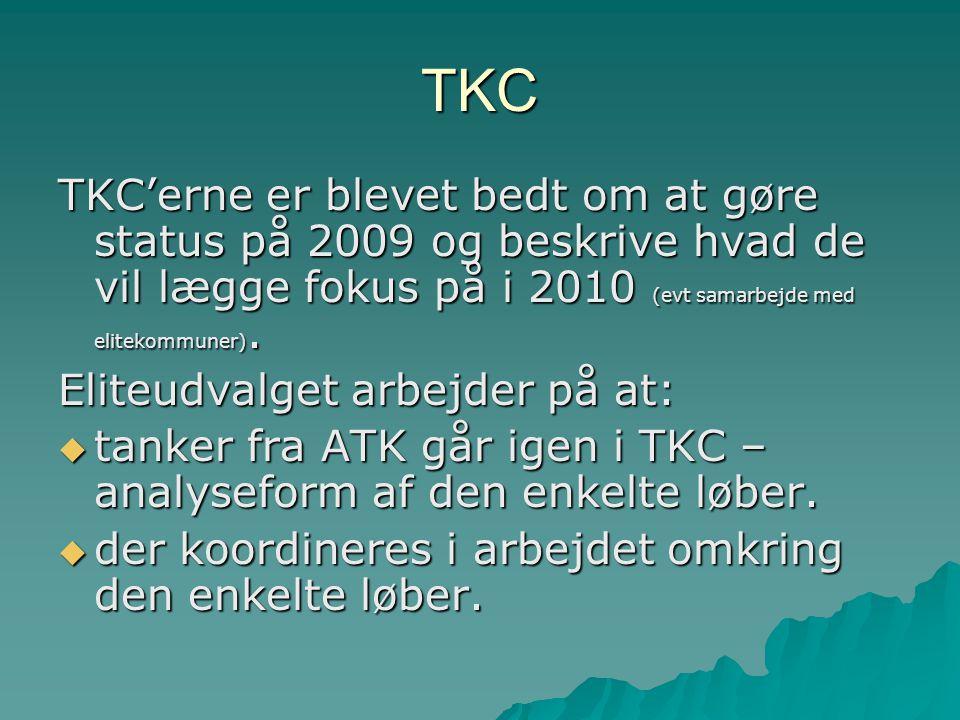 TKC TKC'erne er blevet bedt om at gøre status på 2009 og beskrive hvad de vil lægge fokus på i 2010 (evt samarbejde med elitekommuner).