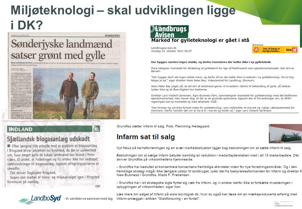 - Vi udvikler os sammen med dig Miljøteknologi – skal udviklingen ligge i DK