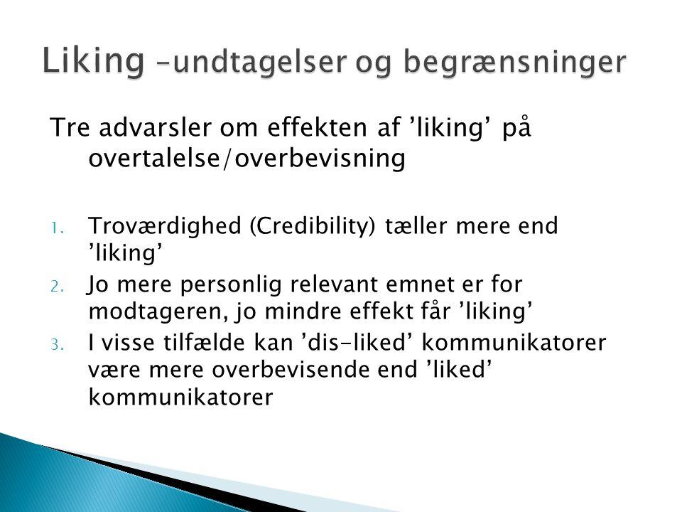 Tre advarsler om effekten af 'liking' på overtalelse/overbevisning 1.