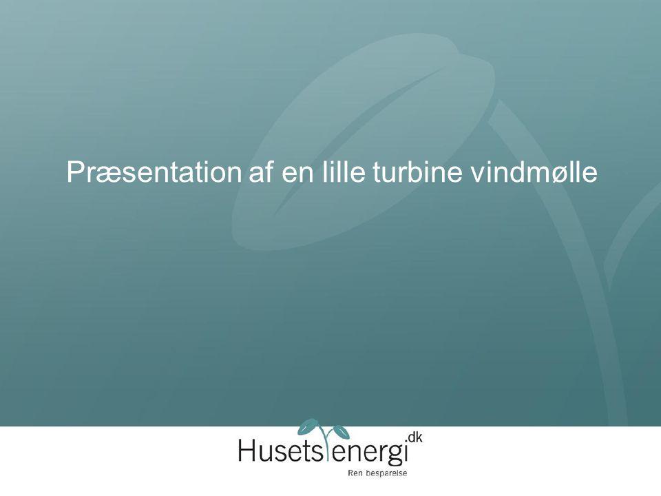 Præsentation af en lille turbine vindmølle