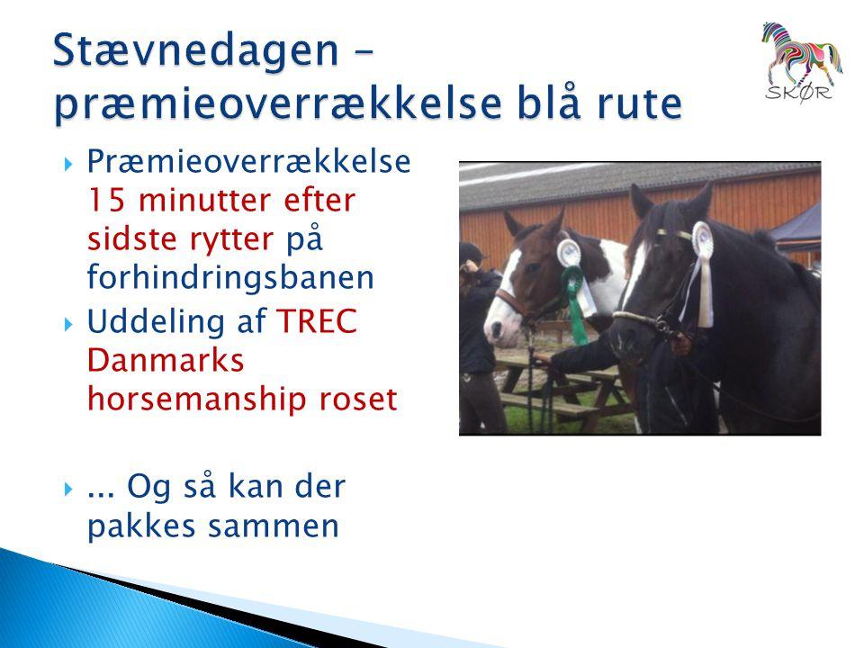  Præmieoverrækkelse 15 minutter efter sidste rytter på forhindringsbanen  Uddeling af TREC Danmarks horsemanship roset ...