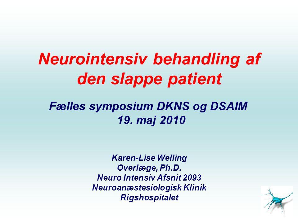 Men den slappe patient ses også på almen ITA – I alle grader Men listen er meget længere….NM, perifere nervesygdomme, muskelsygdomme….