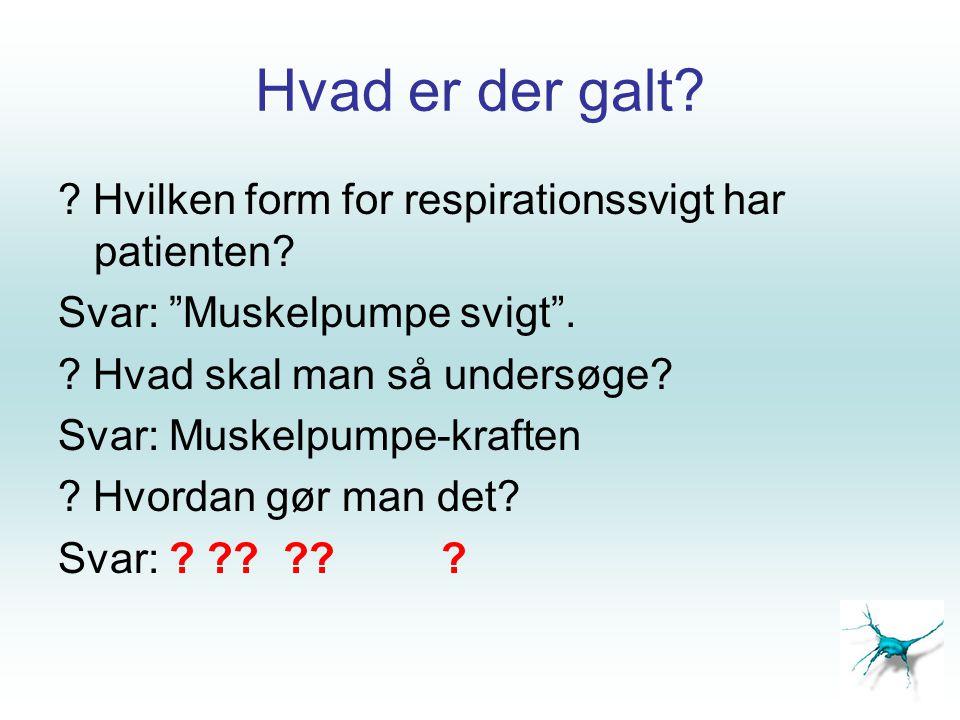Hypodynamisk resp insuff Konklusion Hypodynamisk respirations insufficiens -er en stor udfordring.