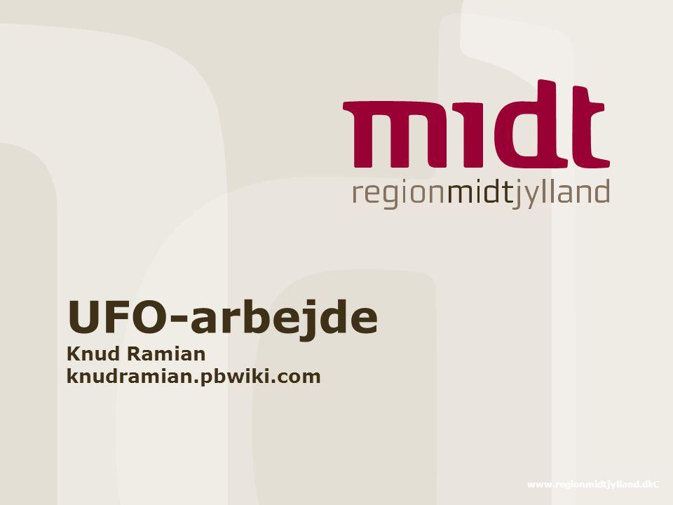 www.regionmidtjylland.dkC UFO-arbejde Knud Ramian knudramian.pbwiki.com