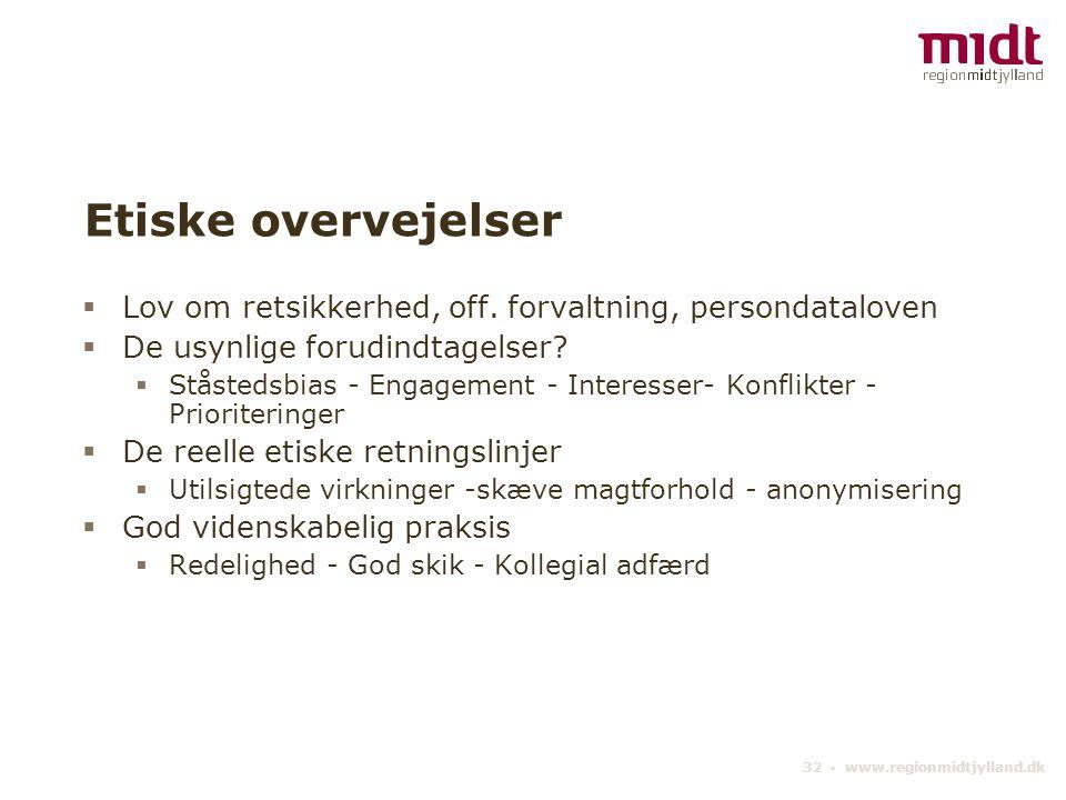 32 ▪ www.regionmidtjylland.dk Etiske overvejelser  Lov om retsikkerhed, off.