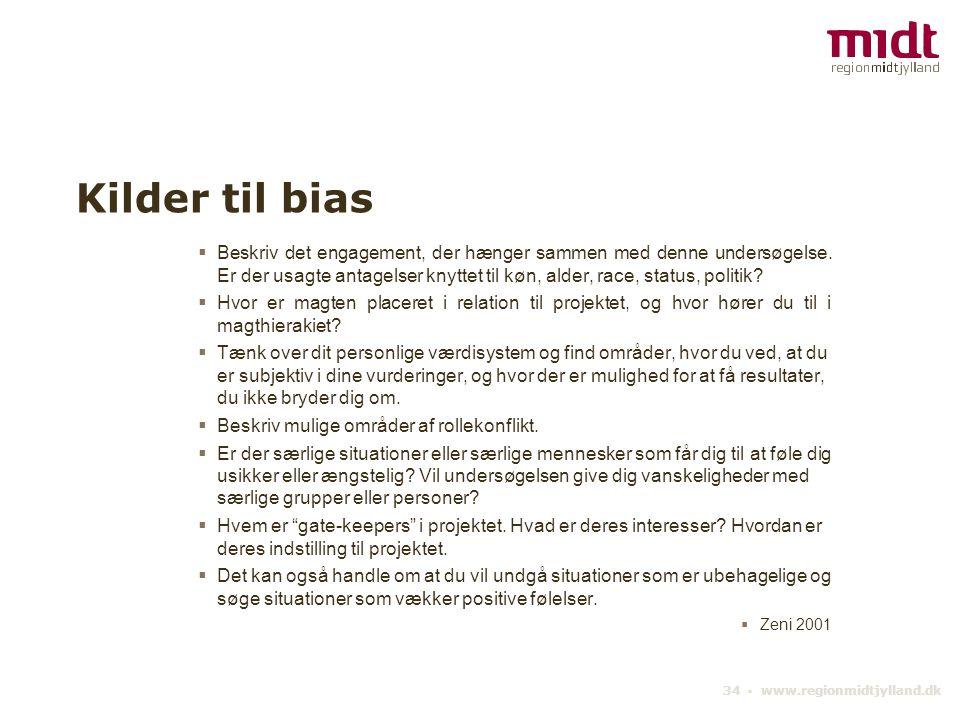 34 ▪ www.regionmidtjylland.dk Kilder til bias  Beskriv det engagement, der hænger sammen med denne undersøgelse.