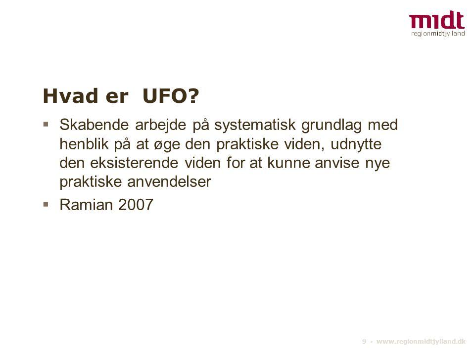 9 ▪ www.regionmidtjylland.dk Hvad er UFO.