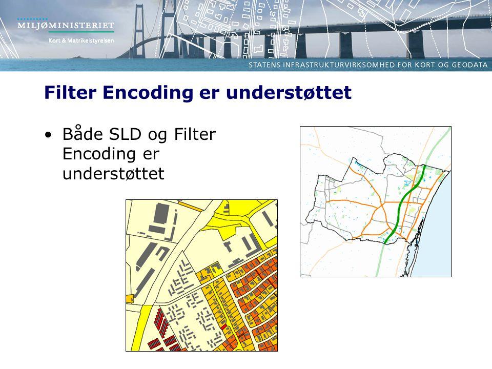 Filter Encoding er understøttet Både SLD og Filter Encoding er understøttet