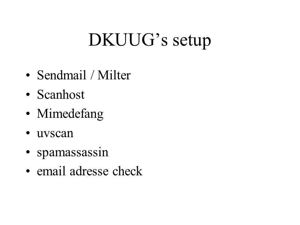 DKUUG's setup Sendmail / Milter Scanhost Mimedefang uvscan spamassassin email adresse check