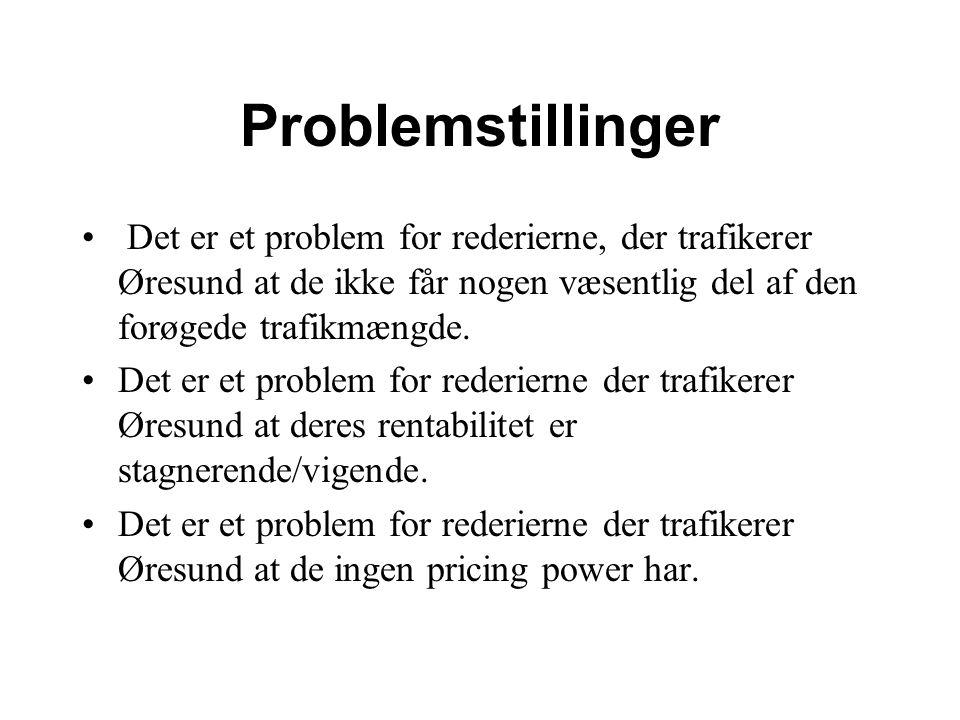 Problemstillinger Det er et problem for rederierne, der trafikerer Øresund at de ikke får nogen væsentlig del af den forøgede trafikmængde.