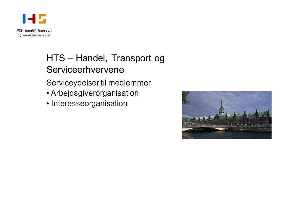 HTS – Handel, Transport og Serviceerhvervene Serviceydelser til medlemmer Arbejdsgiverorganisation Interesseorganisation