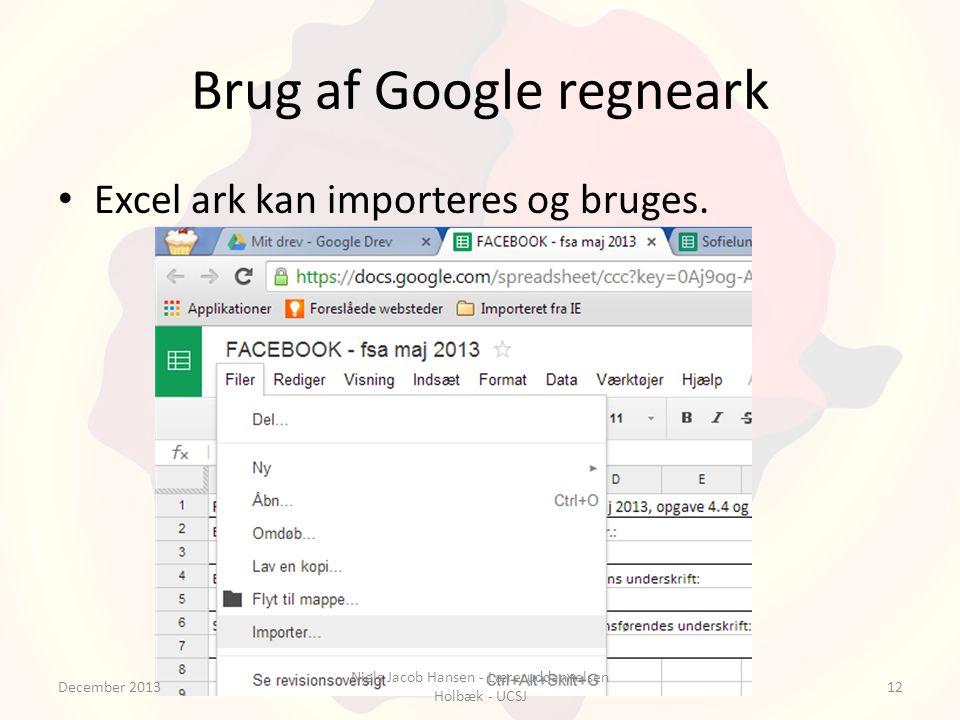 Brug af Google regneark Excel ark kan importeres og bruges.
