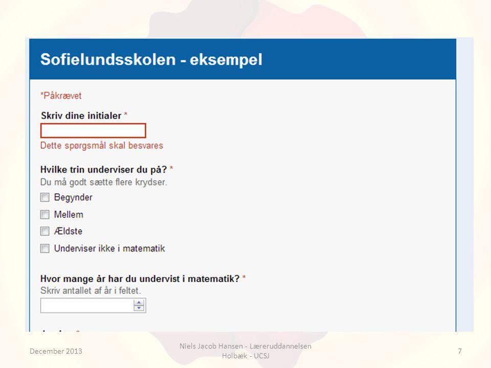 December 2013 Niels Jacob Hansen - Læreruddannelsen Holbæk - UCSJ 7