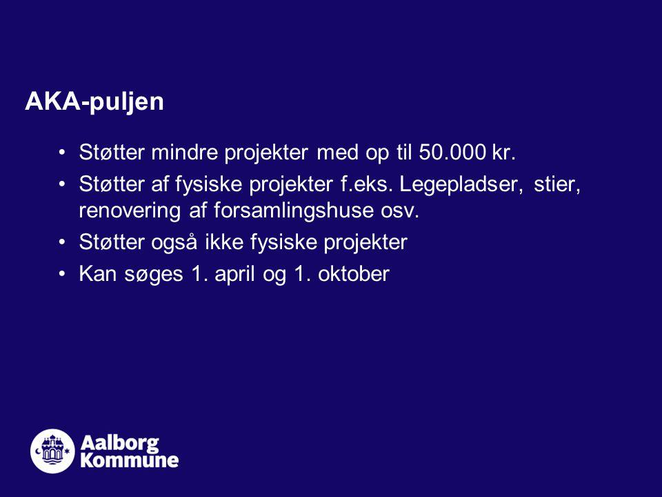 AKA-puljen Støtter mindre projekter med op til 50.000 kr.