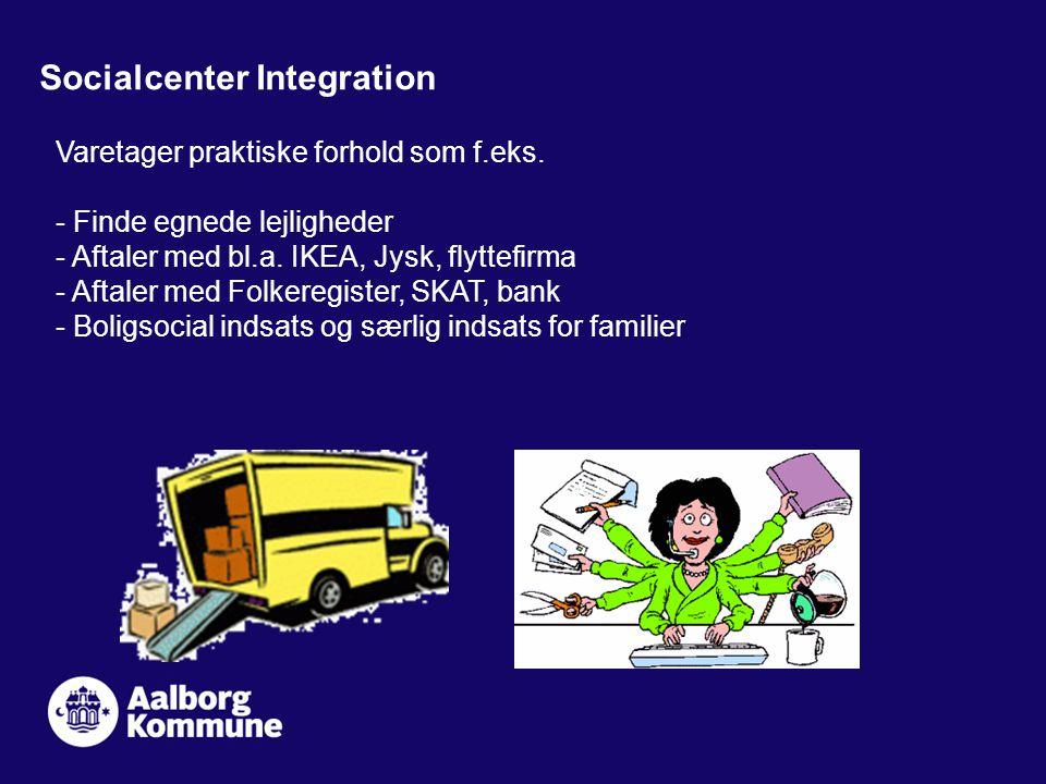 Socialcenter Integration Varetager praktiske forhold som f.eks.