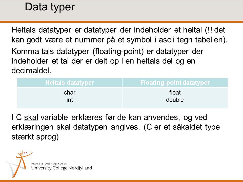 Data typer Heltals datatyper er datatyper der indeholder et heltal (!.