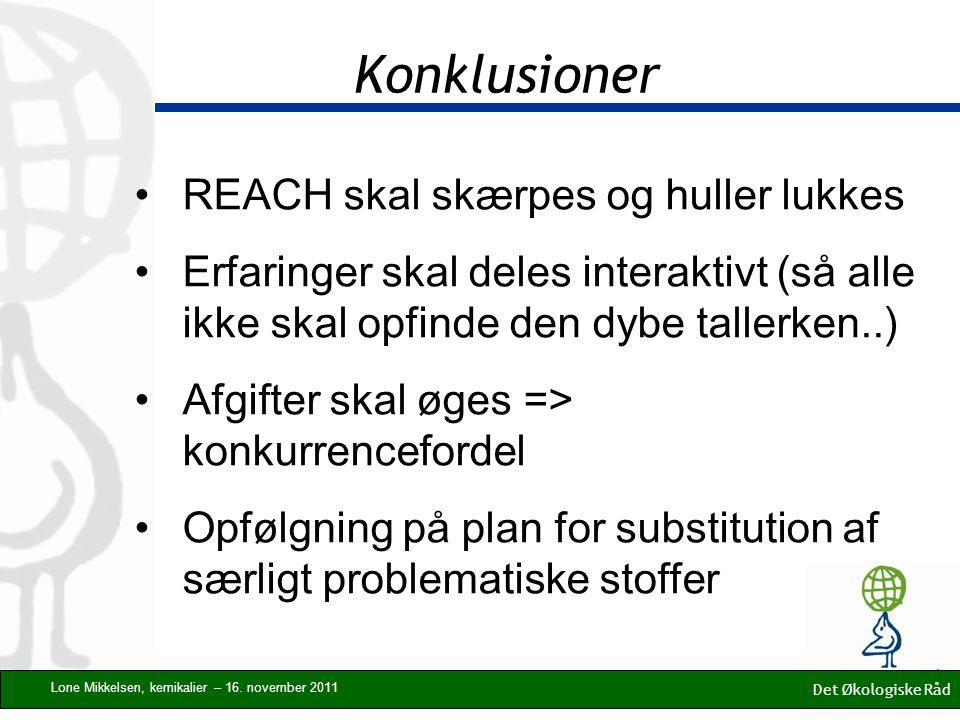 Konklusioner Det Økologiske Råd Lone Mikkelsen, kemikalier – 16.