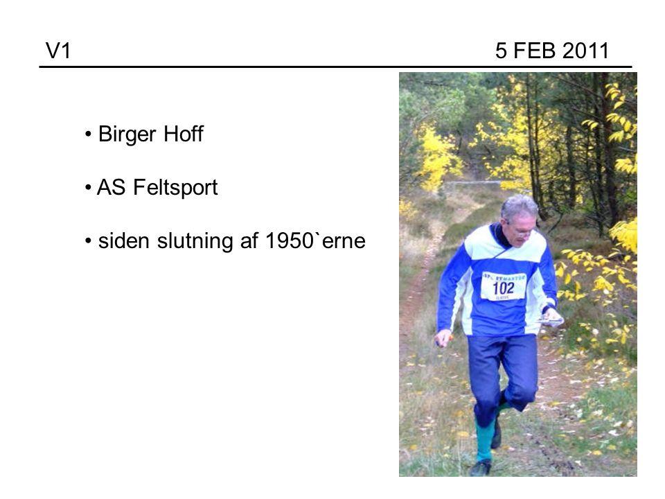 V1 5 FEB 2011 Birger Hoff AS Feltsport siden slutning af 1950`erne