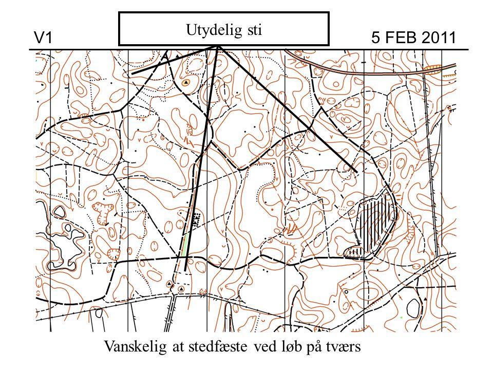 Høj Utydelig sti V1 5 FEB 2011 Vanskelig at stedfæste ved løb på tværs
