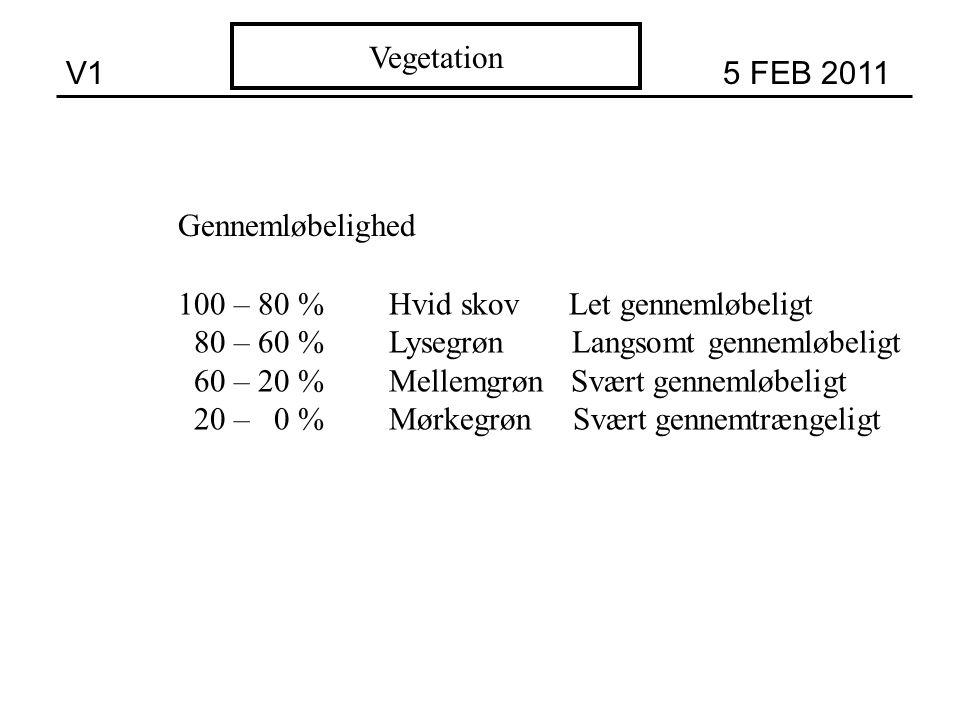 100 – 80 % Hvid skov Let gennemløbeligt 80 – 60 % Lysegrøn Langsomt gennemløbeligt 60 – 20 % Mellemgrøn Svært gennemløbeligt 20 – 0 % Mørkegrøn Svært gennemtrængeligt Gennemløbelighed V1 5 FEB 2011 Vegetation