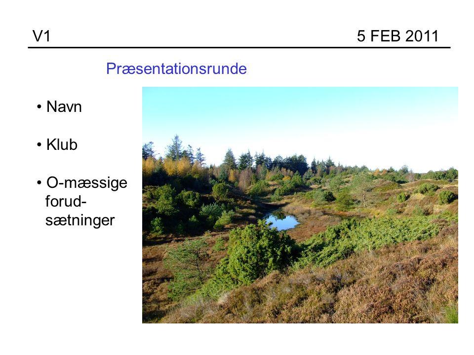 Præsentationsrunde Navn Klub O-mæssige forud- sætninger V1 5 FEB 2011