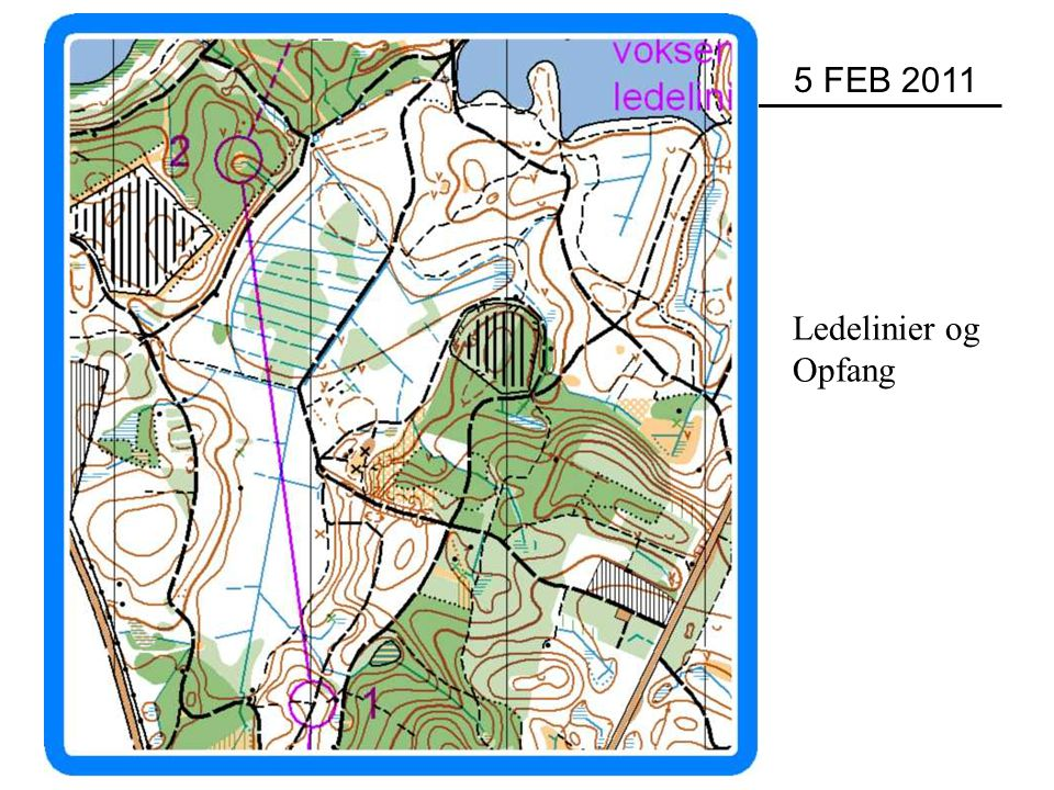 V1 5 FEB 2011 Ledelinier og Opfang