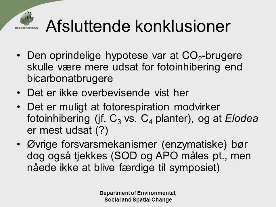 Afsluttende konklusioner Den oprindelige hypotese var at CO 2 -brugere skulle være mere udsat for fotoinhibering end bicarbonatbrugere Det er ikke overbevisende vist her Det er muligt at fotorespiration modvirker fotoinhibering (jf.