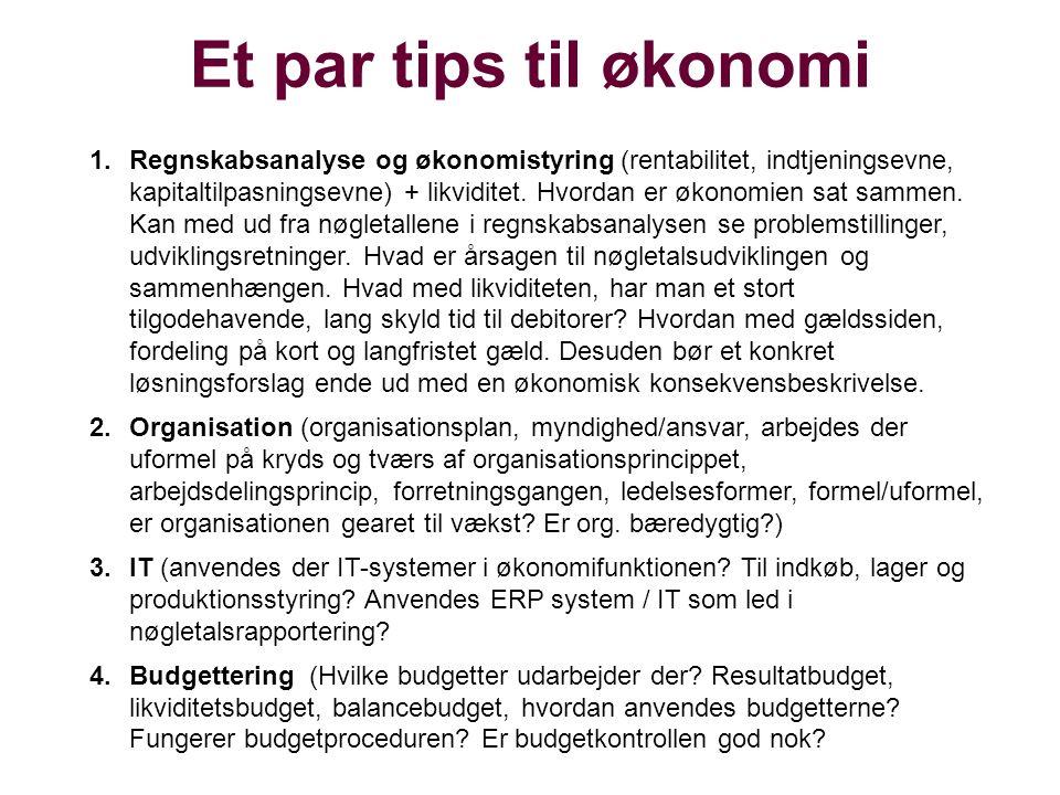 Et par tips til økonomi 1.Regnskabsanalyse og økonomistyring (rentabilitet, indtjeningsevne, kapitaltilpasningsevne) + likviditet.