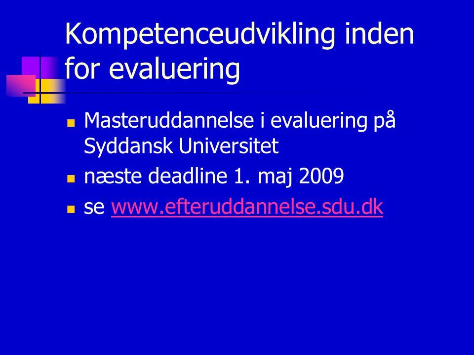 Kompetenceudvikling inden for evaluering Masteruddannelse i evaluering på Syddansk Universitet næste deadline 1.