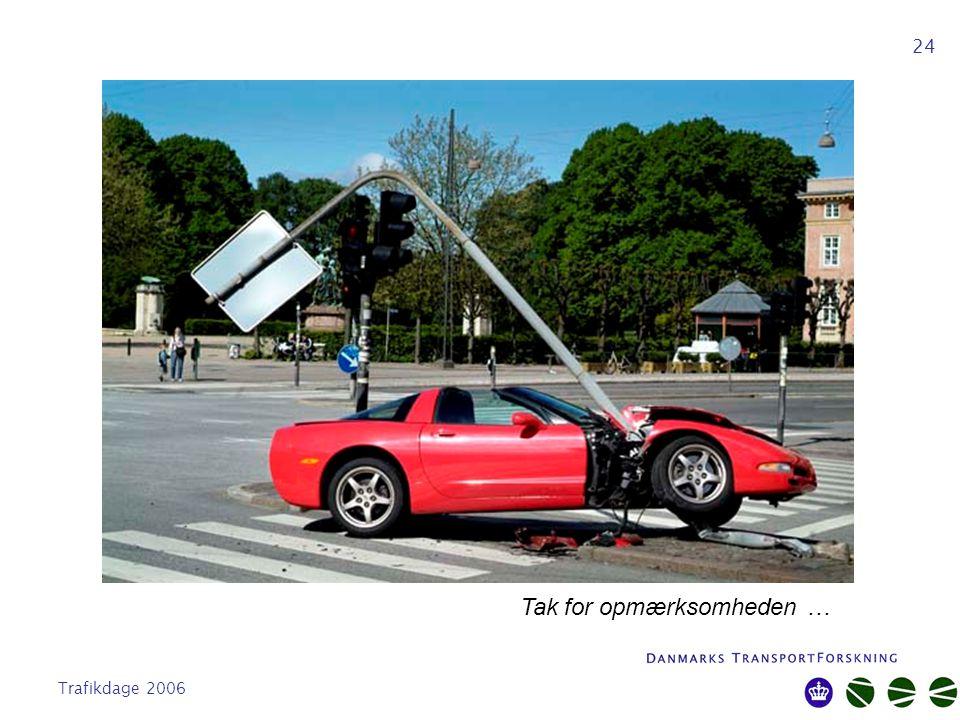 Trafikdage 2006 24 Tak for opmærksomheden …