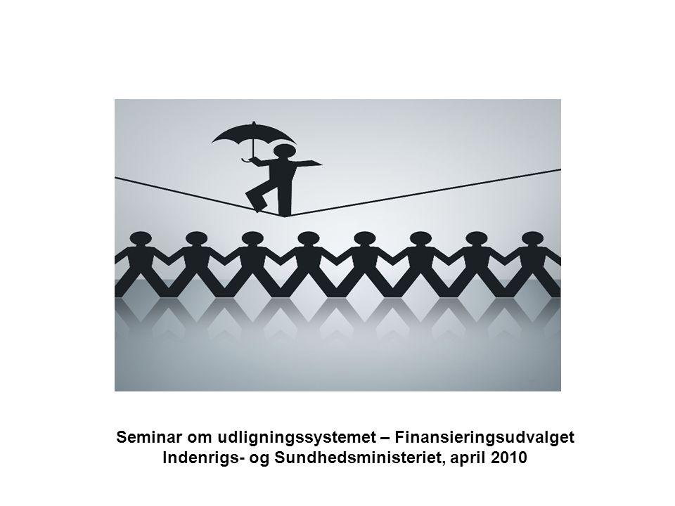 Seminar om udligningssystemet – Finansieringsudvalget Indenrigs- og Sundhedsministeriet, april 2010