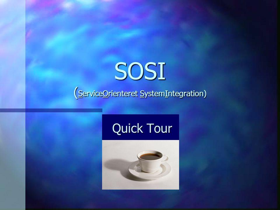 SOSI ( ServiceOrienteret SystemIntegration) Quick Tour