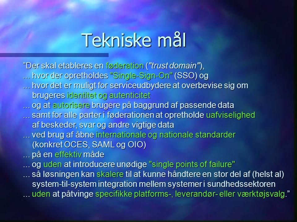 Tekniske mål Der skal etableres en føderation ( trust domain ),...