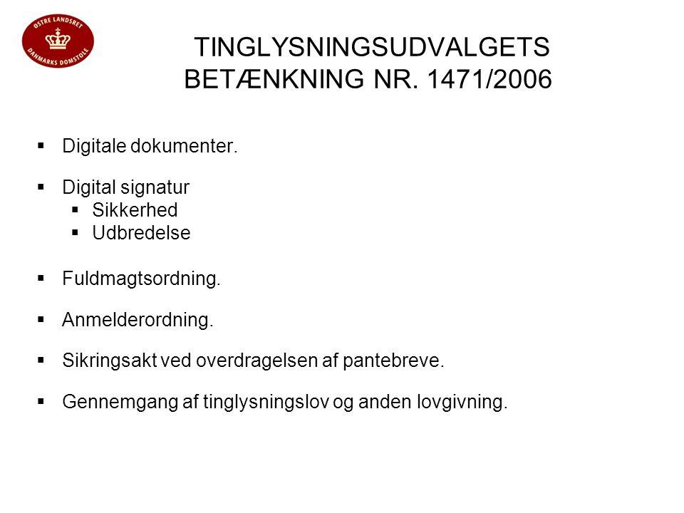 TINGLYSNINGSUDVALGETS BETÆNKNING NR. 1471/2006  Digitale dokumenter.