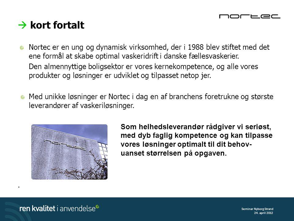  kort fortalt Nortec er en ung og dynamisk virksomhed, der i 1988 blev stiftet med det ene formål at skabe optimal vaskeridrift i danske fællesvaskerier.