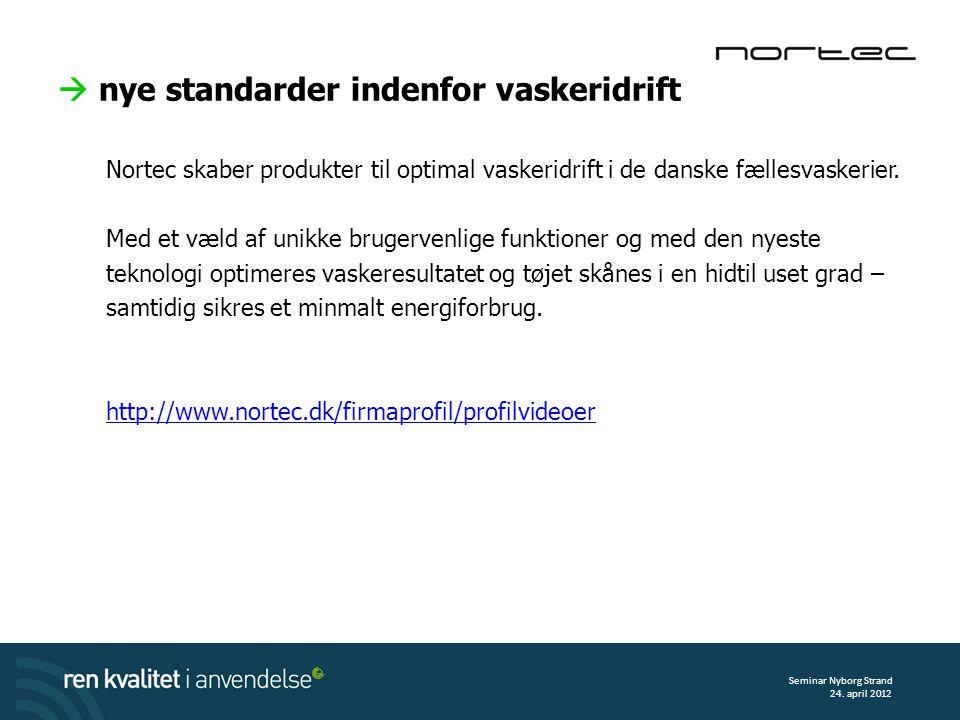  nye standarder indenfor vaskeridrift Nortec skaber produkter til optimal vaskeridrift i de danske fællesvaskerier.