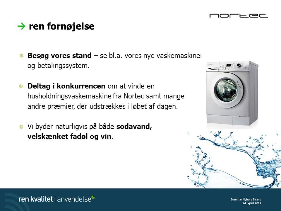  ren fornøjelse Besøg vores stand – se bl.a. vores nye vaskemaskiner og betalingssystem.