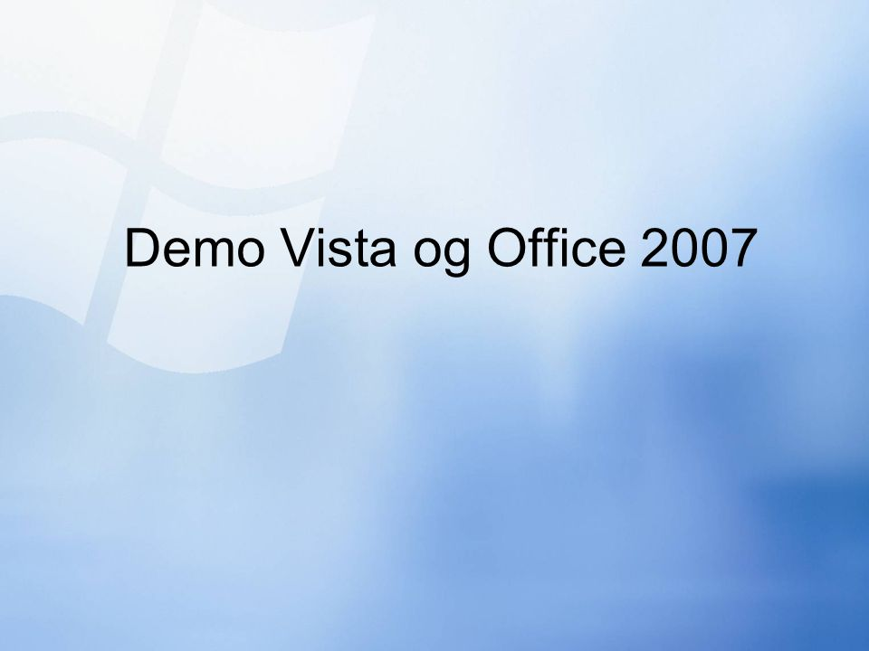 Demo Vista og Office 2007