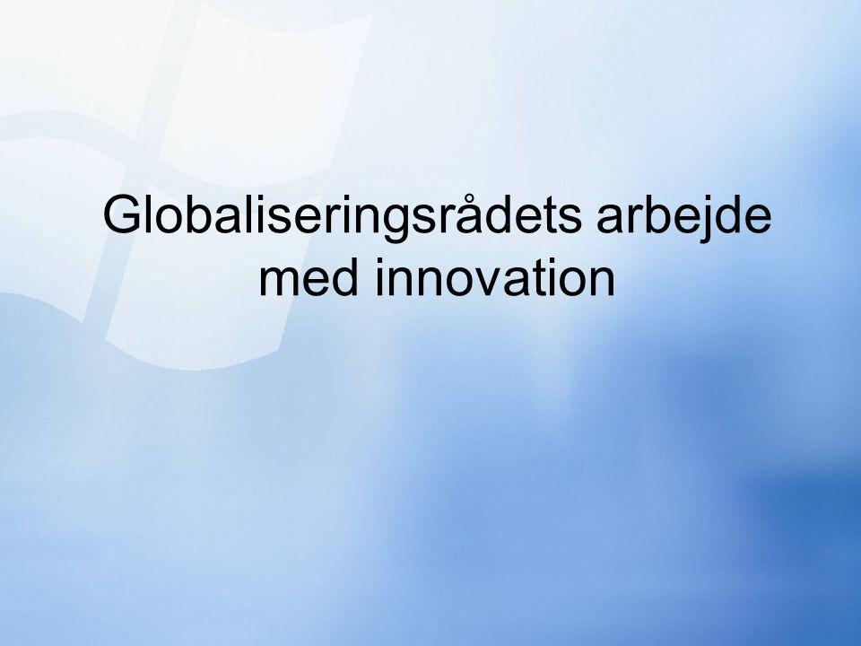Globaliseringsrådets arbejde med innovation