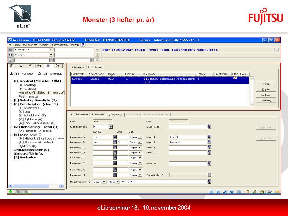 eLib seminar 18.–19. november 2004 Mønster (3 hefter pr. år)