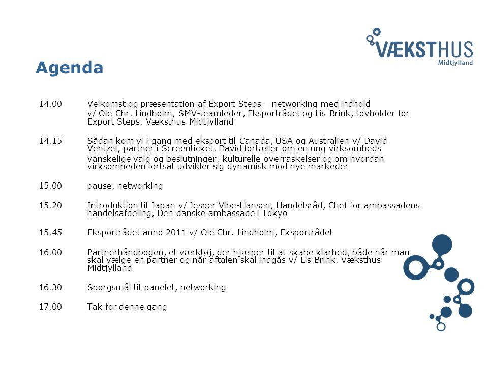 Agenda 14.00 Velkomst og præsentation af Export Steps – networking med indhold v/ Ole Chr.