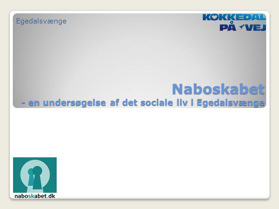 Naboskabet - en undersøgelse af det sociale liv i Egedalsvænge Egedalsvænge