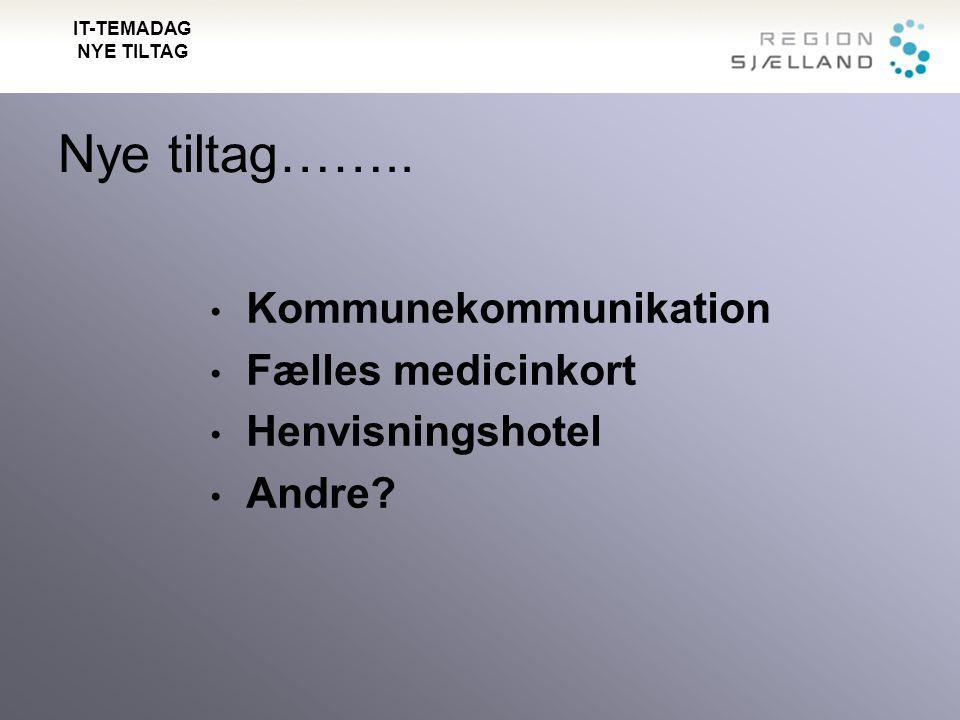 IT-TEMADAG NYE TILTAG Nye tiltag……..
